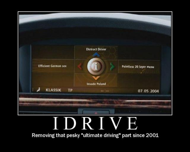 "iDrive - Removing that pesky ""ultimate driving"" part since 2001"